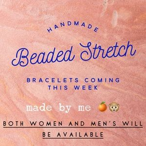 COMING SOON! NWT!HANDMADE BEADED STRETCH Bracelets